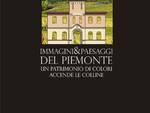 """Torino, giovedì 17 la presentazione del catalogo della mostra """"Immagini&paesaggi del Piemonte, un patrimonio di colori accende le colline"""""""