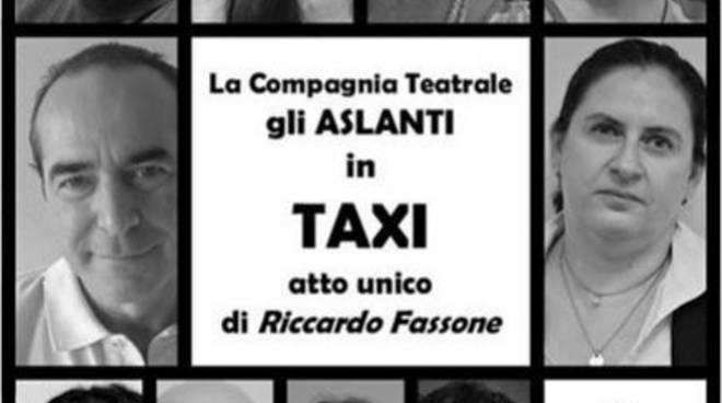 Asti, sabato 2 aprile gli ''Aslanti'' presentano il nuovo spettacolo teatrale ''Taxi''