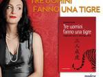 """Domani sera in Confartigiano Asti Nazarena Fazzari presenta """"Tre uomini fanno una Tigre"""""""