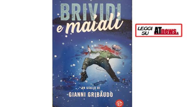 """Il """"doppio"""" giallo di Gianni Gribaudo, il misterioso autore di """"Brividi e Maiali"""""""