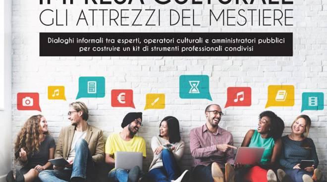 """Martedì ad Asti l'incontro sul tema """"Impresa Culturale: gli attrezzi del mestiere"""""""